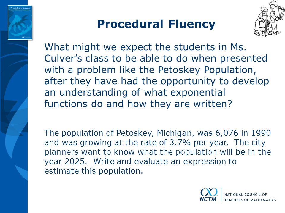 Procedural Fluency What might we expect the students in Ms. Culver's class to be able to do when presented with a problem like the Petoskey Population