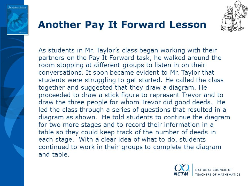 Another Pay It Forward Lesson As students in Mr. Taylor's class began working with their partners on the Pay It Forward task, he walked around the roo