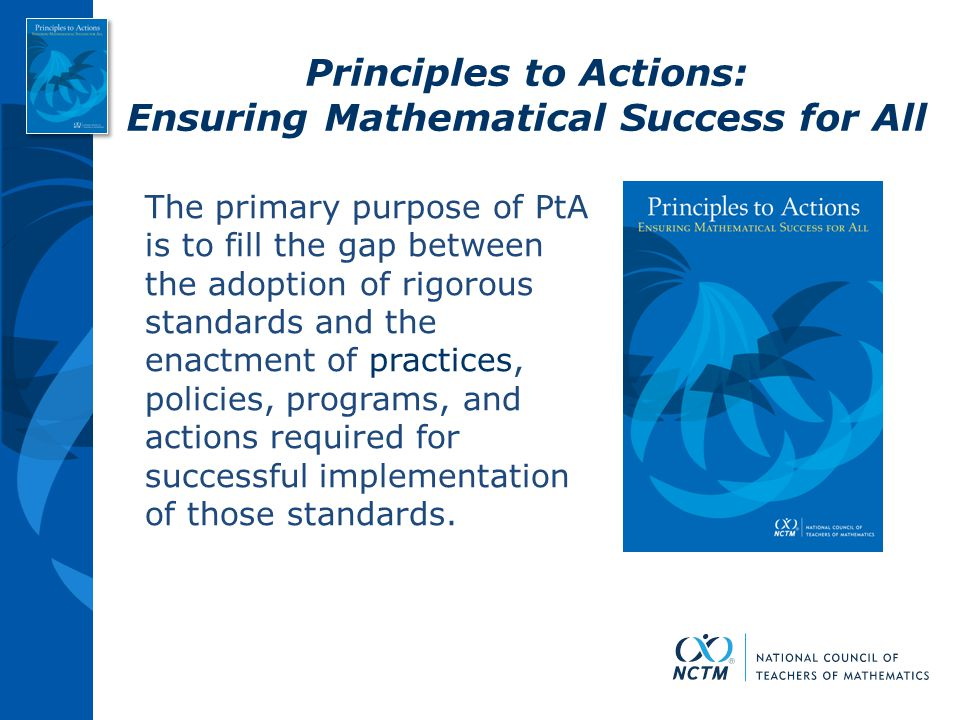 Guiding Principles for School Mathematics 1.Teaching and Learning 2.Access and Equity 3.Curriculum 4.Tools and Technology 5.Assessment 6.Professionalism Essential Elements of Effective Math Programs