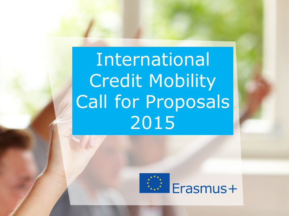 International Credit Mobility Call for Proposals 2015