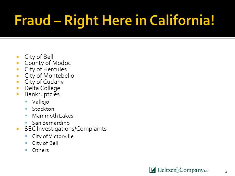  City of Bell  County of Modoc  City of Hercules  City of Montebello  City of Cudahy  Delta College  Bankruptcies  Vallejo  Stockton  Mammoth Lakes  San Bernardino  SEC Investigations/Complaints  City of Victorville  City of Bell  Others 2