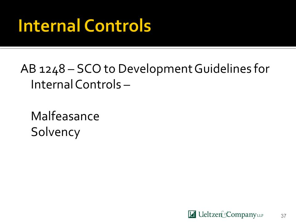 AB 1248 – SCO to Development Guidelines for Internal Controls – Malfeasance Solvency 37