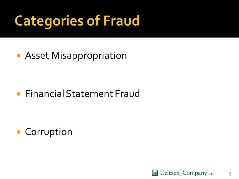  Asset Misappropriation  Financial Statement Fraud  Corruption 5