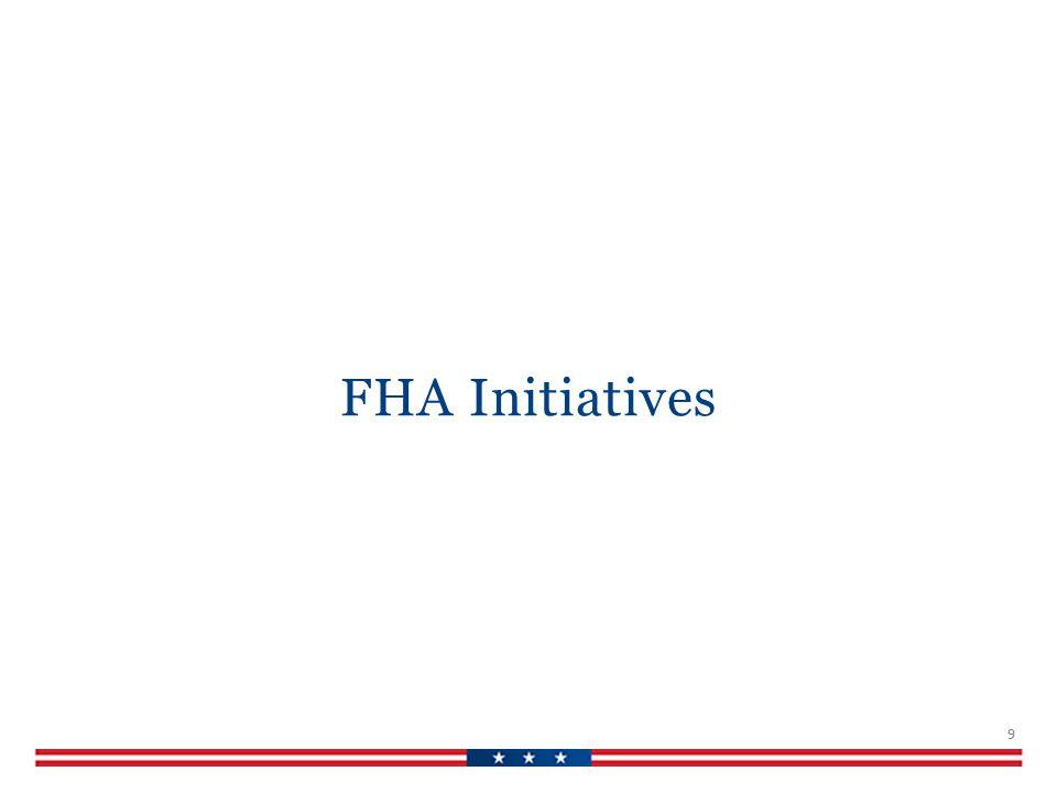 FHA Initiatives 9