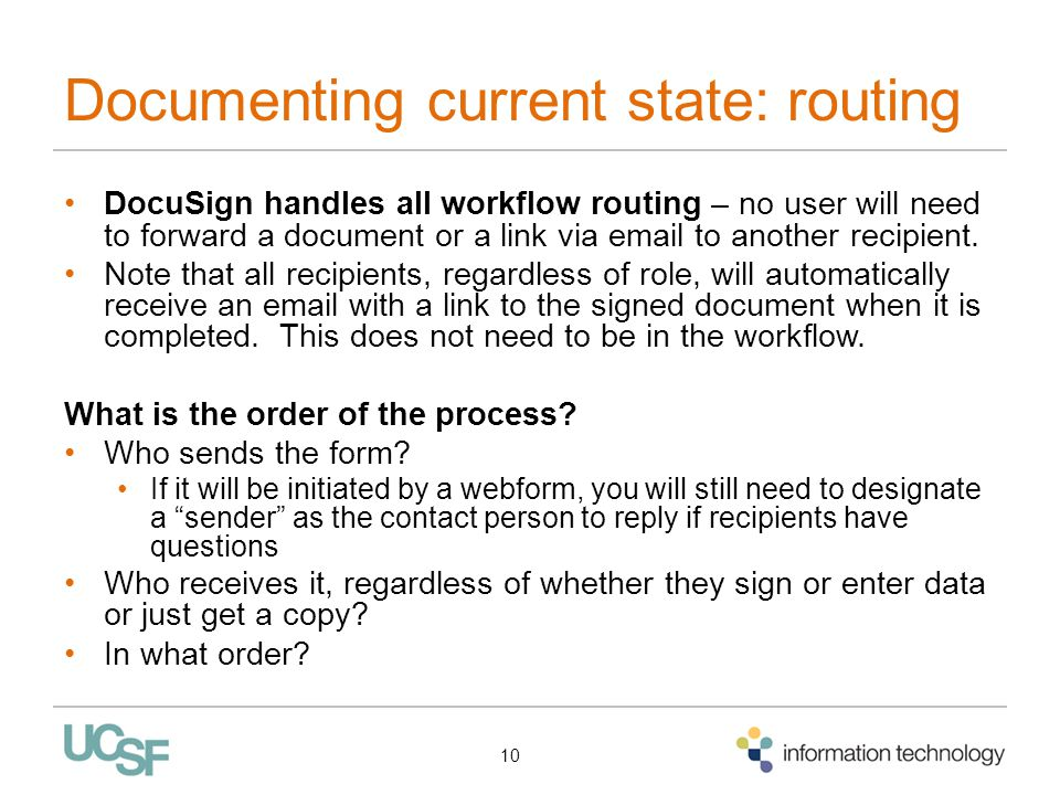 Documenting current state: routing DocuSign handles all workflow routing – no user will need to forward a document or a link via email to another recipient.