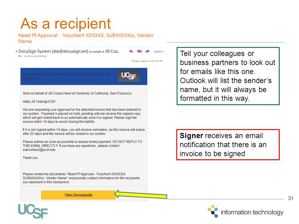 31 Signer receives an email notification that there is an invoice to be signed As a recipient Tell your colleagues or business partners to look out fo