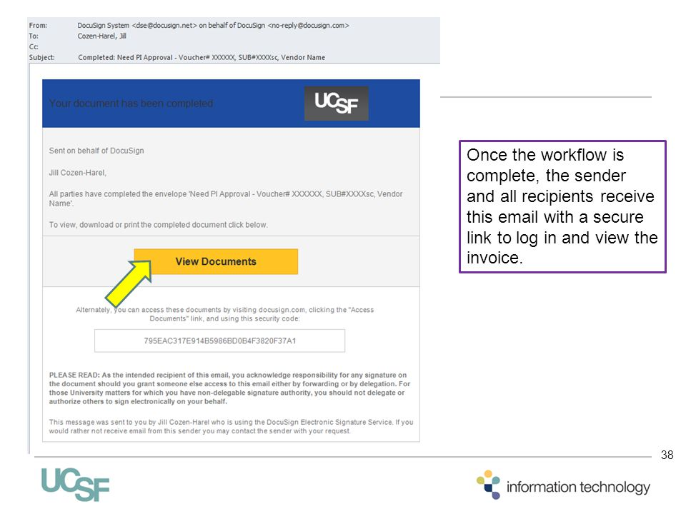 38 Once the workflow is complete, the sender and all recipients receive this email with a secure link to log in and view the invoice.