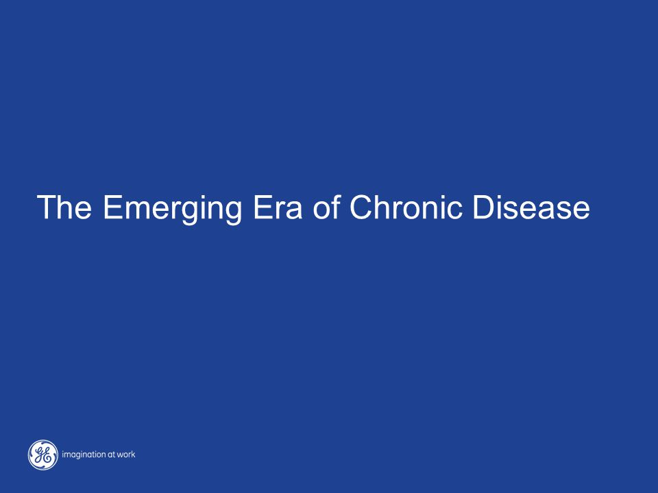 The Emerging Era of Chronic Disease