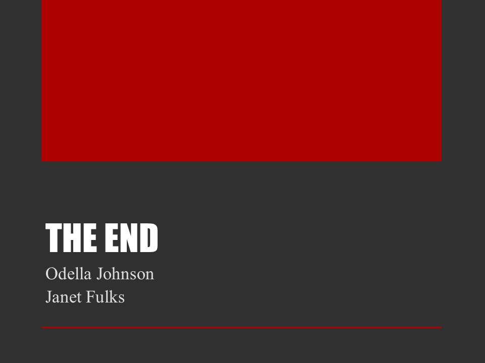 THE END Odella Johnson Janet Fulks