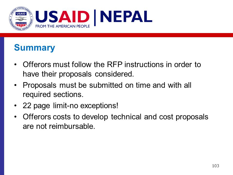 Summary Offerors must follow the RFP instructions in order to have their proposals considered. Proposals must be submitted on time and with all requir