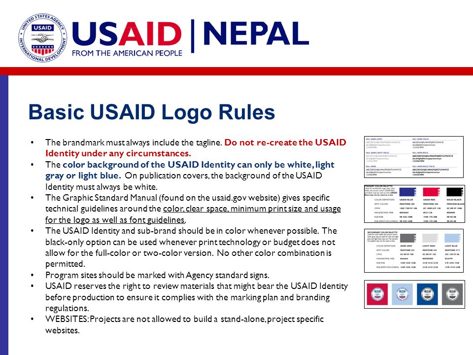 Basic USAID Logo Rules The brandmark must always include the tagline. Do not re-create the USAID Identity under any circumstances. The color backgroun