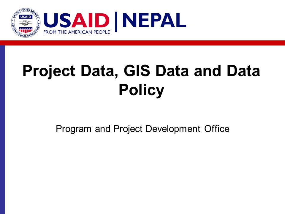 Program and Project Development Office Project Data, GIS Data and Data Policy