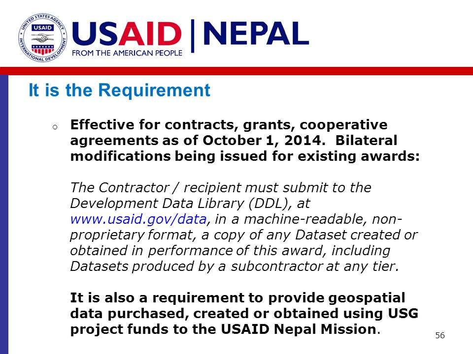 It is the Requirement 56 o Effective for contracts, grants, cooperative agreements as of October 1, 2014. Bilateral modifications being issued for exi