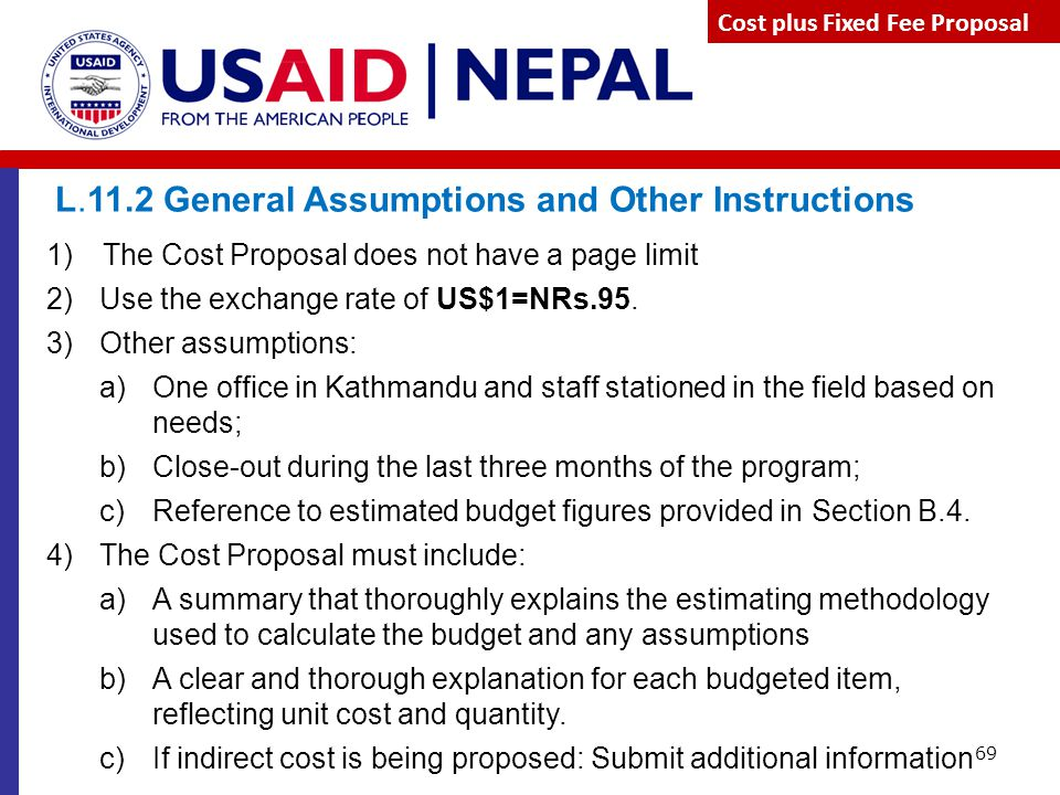 69 Cost plus Fixed Fee Proposal L.11.2 General Assumptions and Other Instructions 1) The Cost Proposal does not have a page limit 2)Use the exchange r