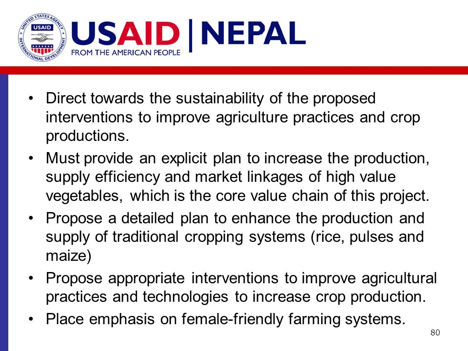 Direct towards the sustainability of the proposed interventions to improve agriculture practices and crop productions. Must provide an explicit plan t