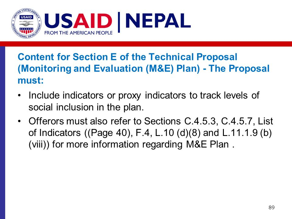 Content for Section E of the Technical Proposal (Monitoring and Evaluation (M&E) Plan) - The Proposal must: Include indicators or proxy indicators to