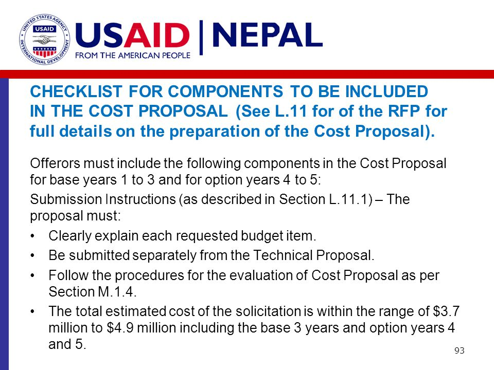 CHECKLIST FOR COMPONENTS TO BE INCLUDED IN THE COST PROPOSAL (See L.11 for of the RFP for full details on the preparation of the Cost Proposal). Offer