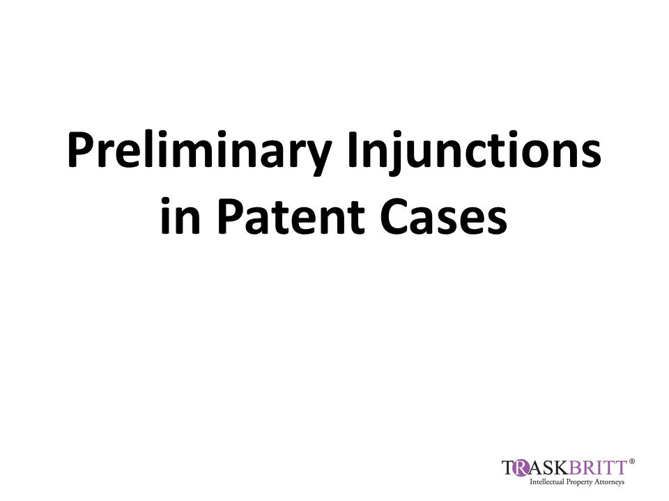 Preliminary Injunctions in Patent Cases