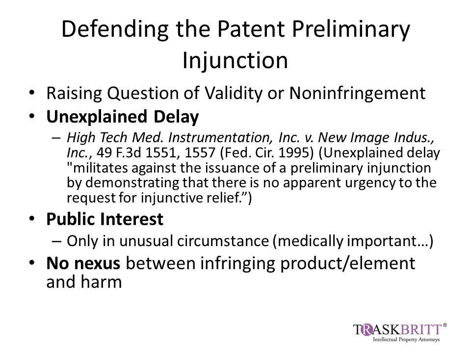 Defending the Patent Preliminary Injunction Raising Question of Validity or Noninfringement Unexplained Delay – High Tech Med.