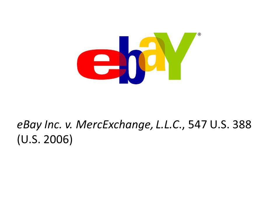 eBay Inc. v. MercExchange, L.L.C., 547 U.S. 388 (U.S. 2006)