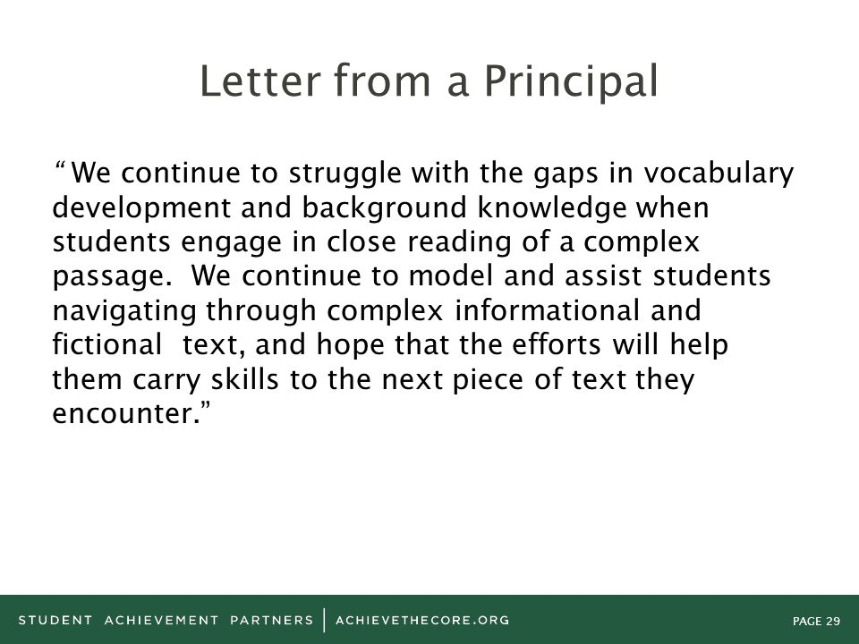 """PAGE 29 Letter from a Principal """" We continue to struggle with the gaps in vocabulary development and background knowledge when students engage in clo"""