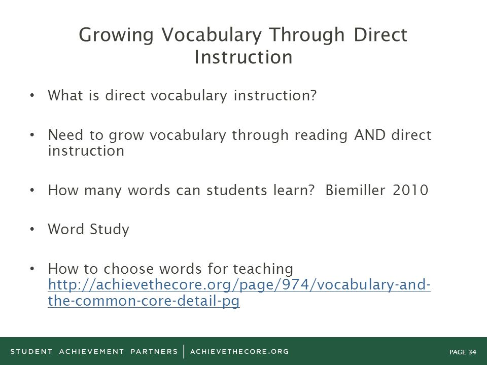 PAGE 34 Growing Vocabulary Through Direct Instruction What is direct vocabulary instruction? Need to grow vocabulary through reading AND direct instru