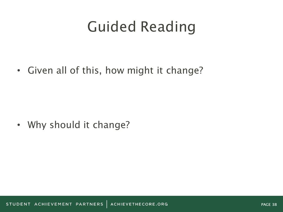 PAGE 38 Guided Reading Given all of this, how might it change? Why should it change?
