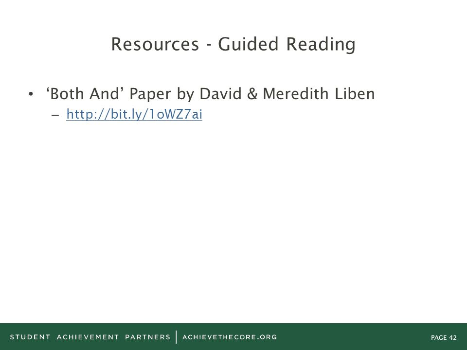 PAGE 42 Resources - Guided Reading 'Both And' Paper by David & Meredith Liben – http://bit.ly/1oWZ7ai http://bit.ly/1oWZ7ai