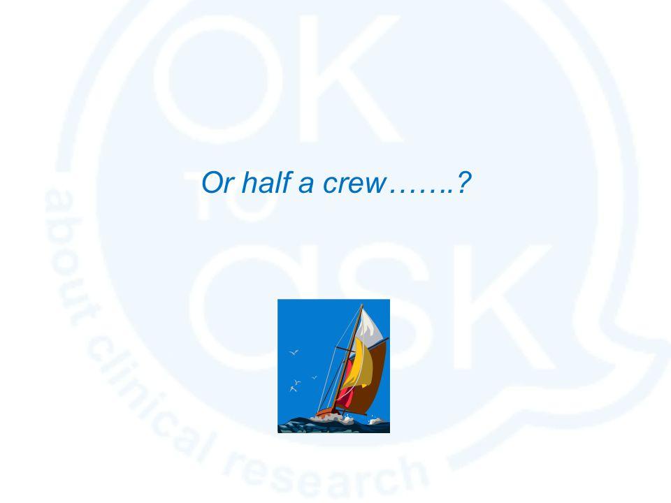 Or half a crew…….