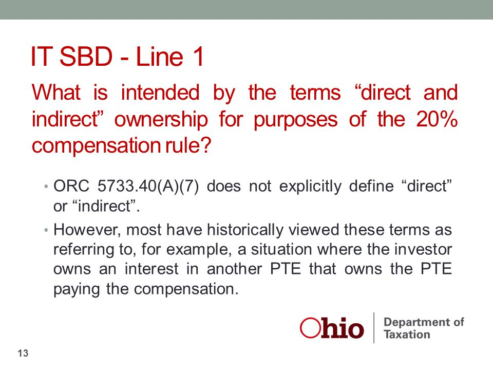 """What is intended by the terms """"direct and indirect"""" ownership for purposes of the 20% compensation rule? ORC 5733.40(A)(7) does not explicitly define"""