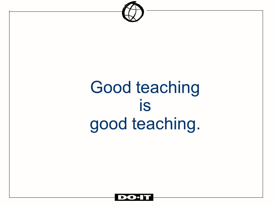 Good teaching is good teaching.
