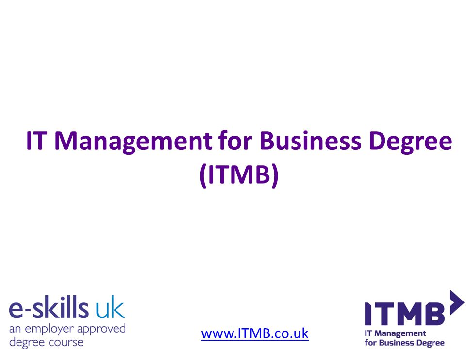 IT Management for Business Degree (ITMB) www.ITMB.co.uk