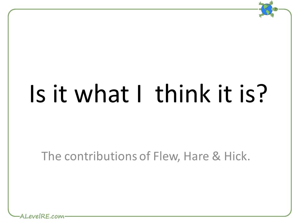Is it what I think it is The contributions of Flew, Hare & Hick.