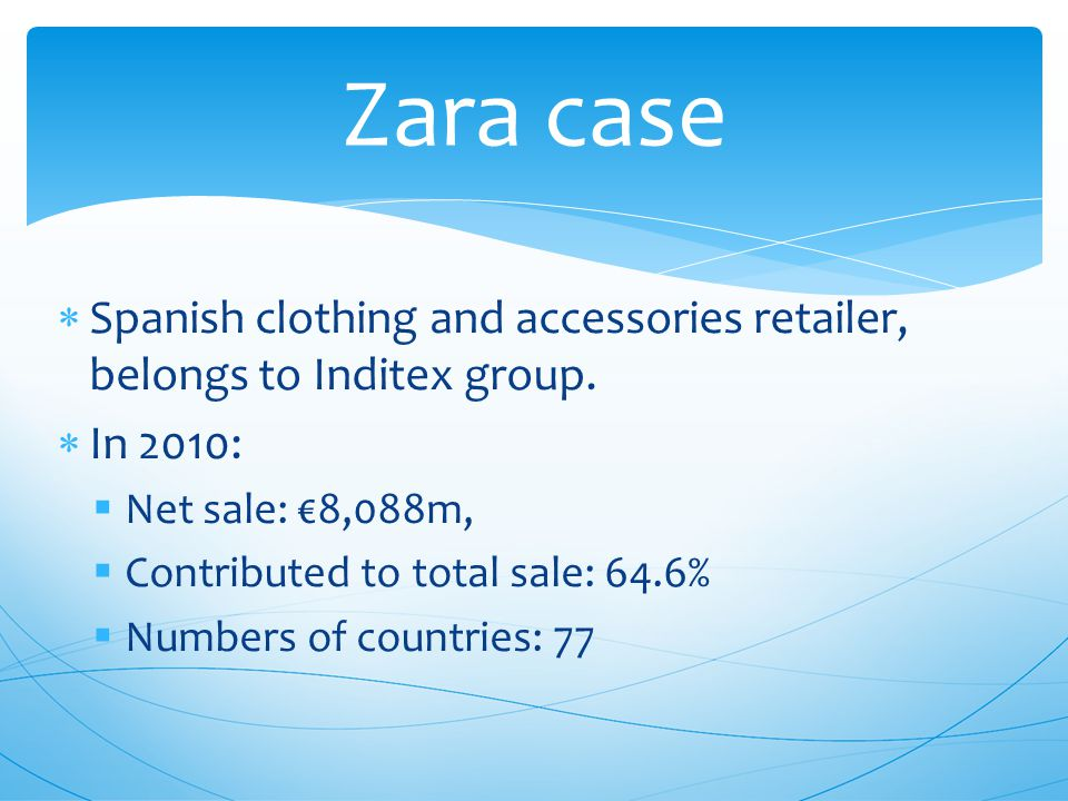  Spanish clothing and accessories retailer, belongs to Inditex group.