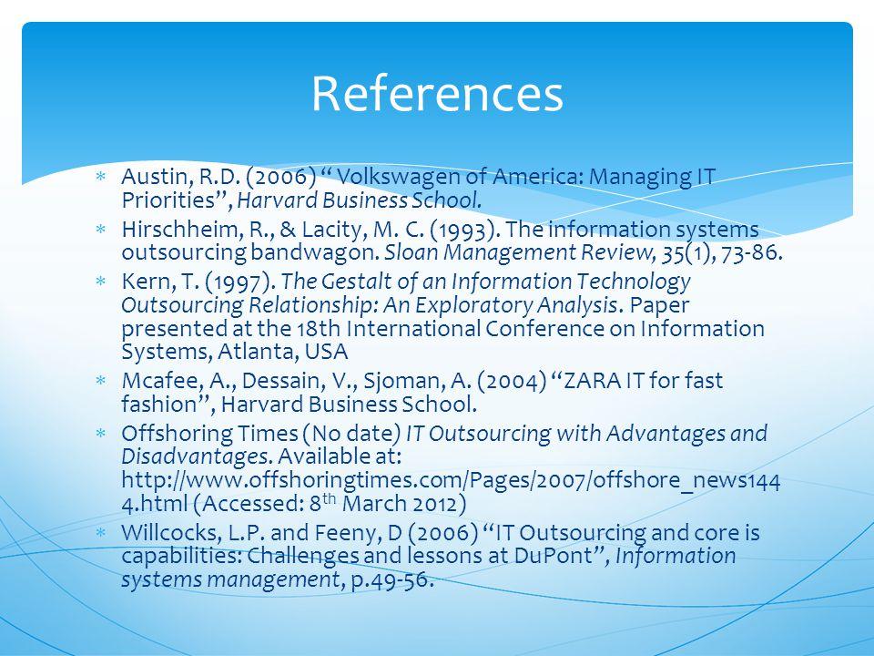  Austin, R.D. (2006) Volkswagen of America: Managing IT Priorities , Harvard Business School.