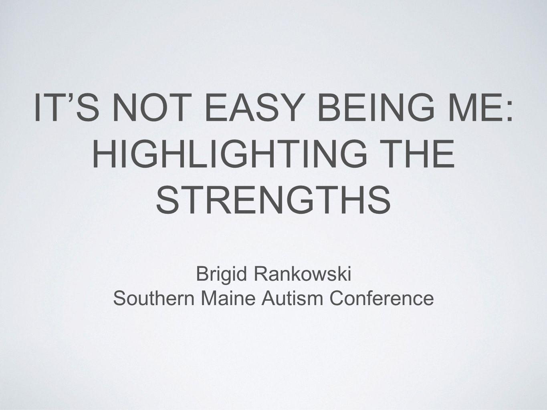 STRENGTHS, NOT DEFICITS Focus on abilities, not disabilities.