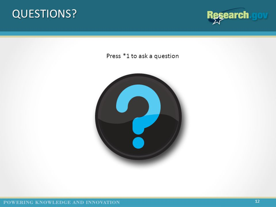 QUESTIONS 12 Press *1 to ask a question