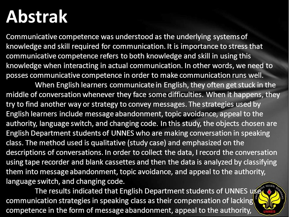 Abstrak Communicative competence was understood as the underlying systems of knowledge and skill required for communication. It is importance to stres