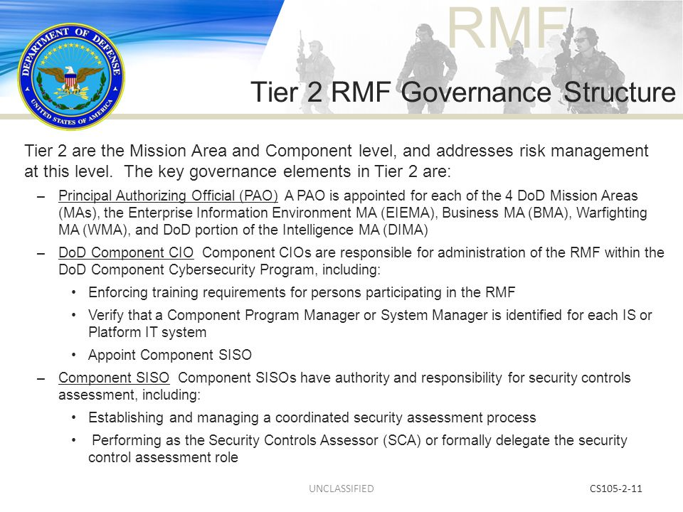 RMF CS105-2-11 Tier 2 are the Mission Area and Component level, and addresses risk management at this level. The key governance elements in Tier 2 are