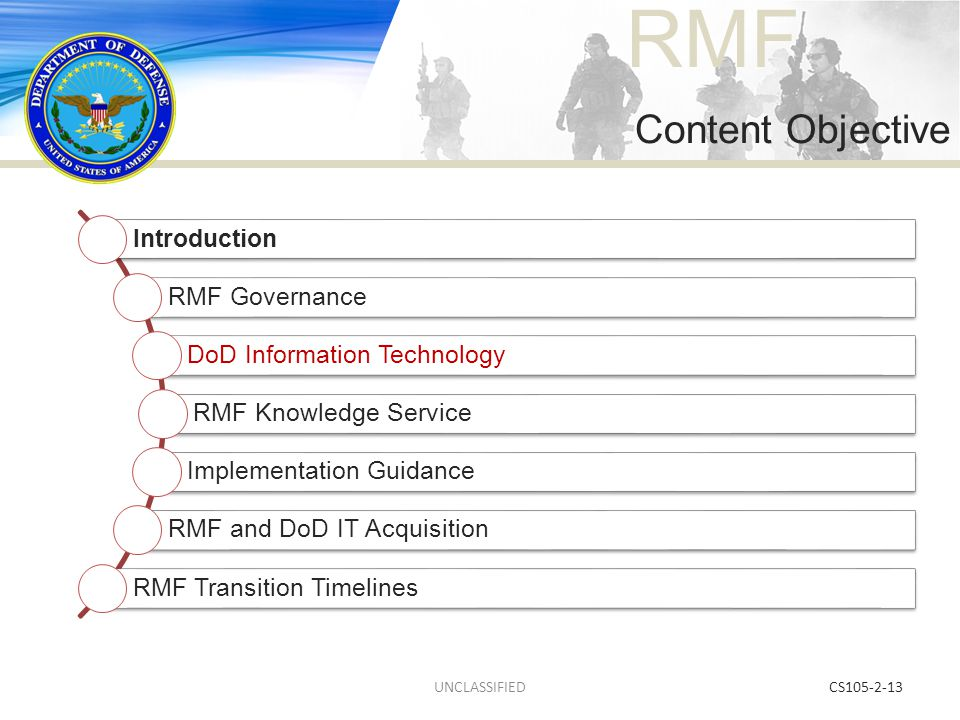 RMF Introduction RMF Governance DoD Information Technology RMF Knowledge Service Implementation Guidance RMF and DoD IT Acquisition RMF Transition Tim