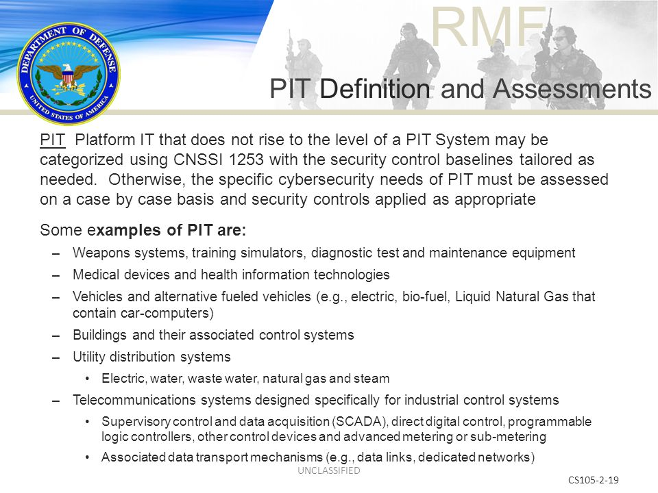 RMF CS105-2-19 PIT Platform IT that does not rise to the level of a PIT System may be categorized using CNSSI 1253 with the security control baselines