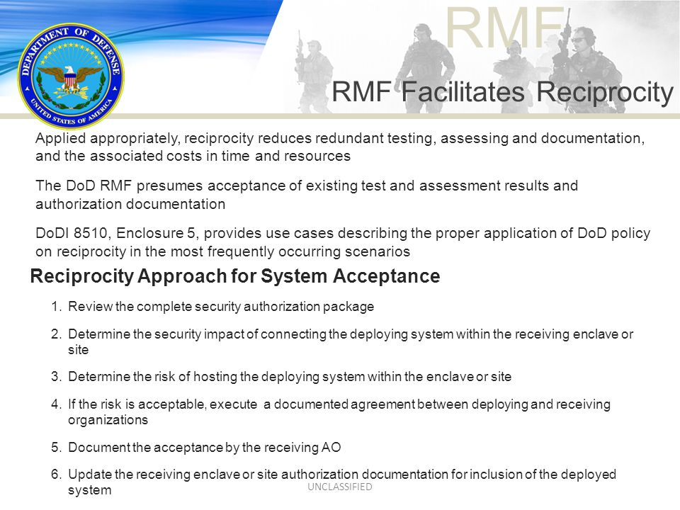 RMF Reciprocity Approach for System Acceptance 1.Review the complete security authorization package 2.Determine the security impact of connecting the