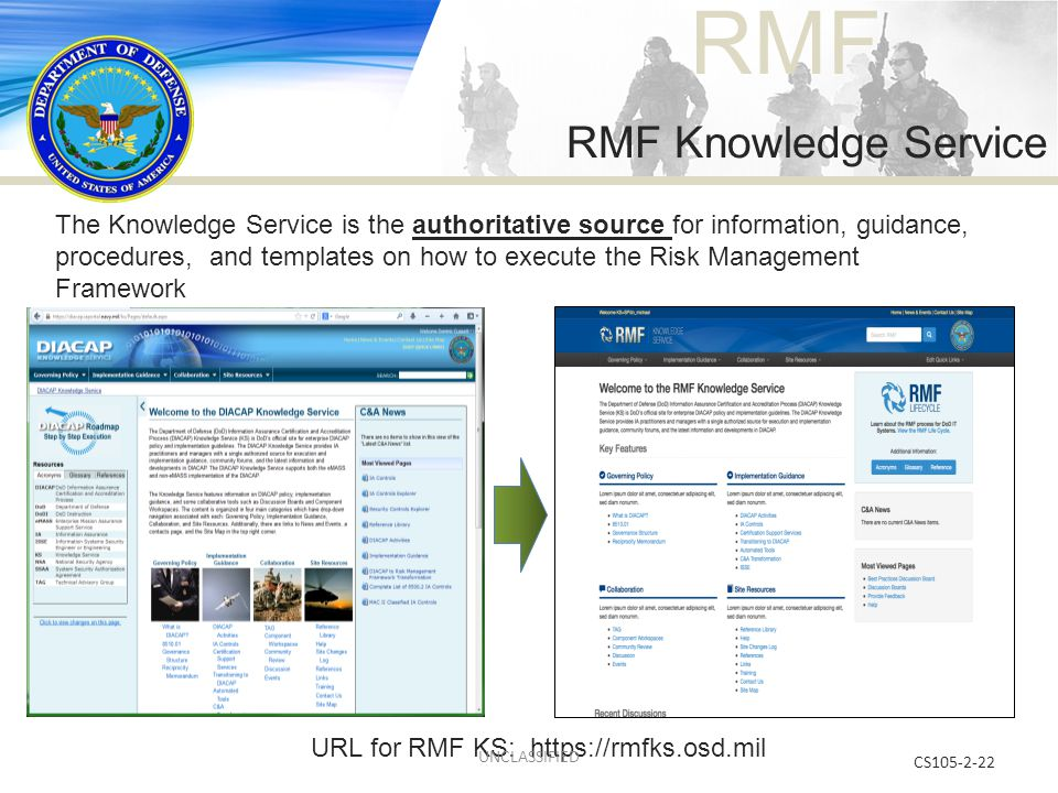 RMF RMF Knowledge Service The Knowledge Service is the authoritative source for information, guidance, procedures, and templates on how to execute the