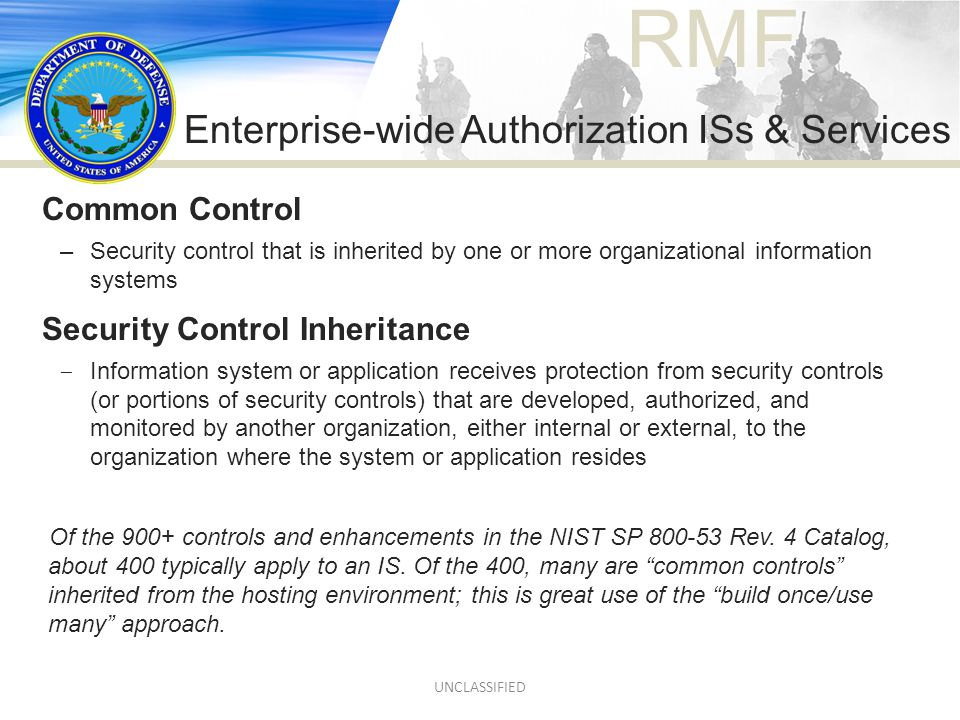 RMF Common Control –Security control that is inherited by one or more organizational information systems Security Control Inheritance ‒ Information sy