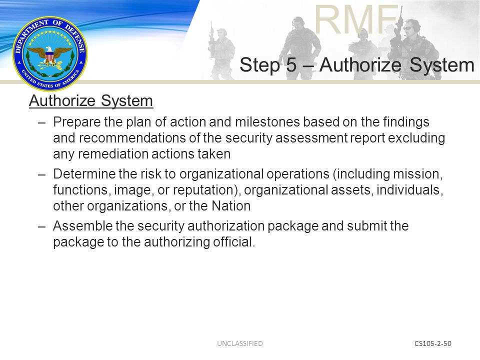 RMF CS105-2-50 Authorize System –Prepare the plan of action and milestones based on the findings and recommendations of the security assessment report