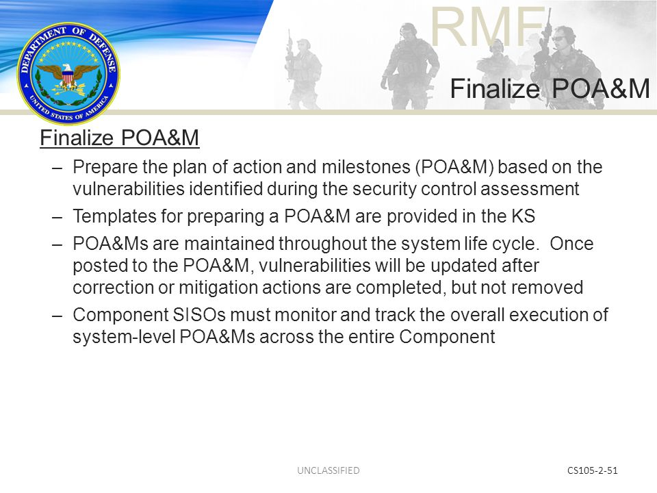 RMF CS105-2-51 Finalize POA&M –Prepare the plan of action and milestones (POA&M) based on the vulnerabilities identified during the security control a