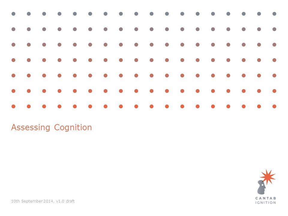 10th September 2014, v1.0 draft Assessing Cognition