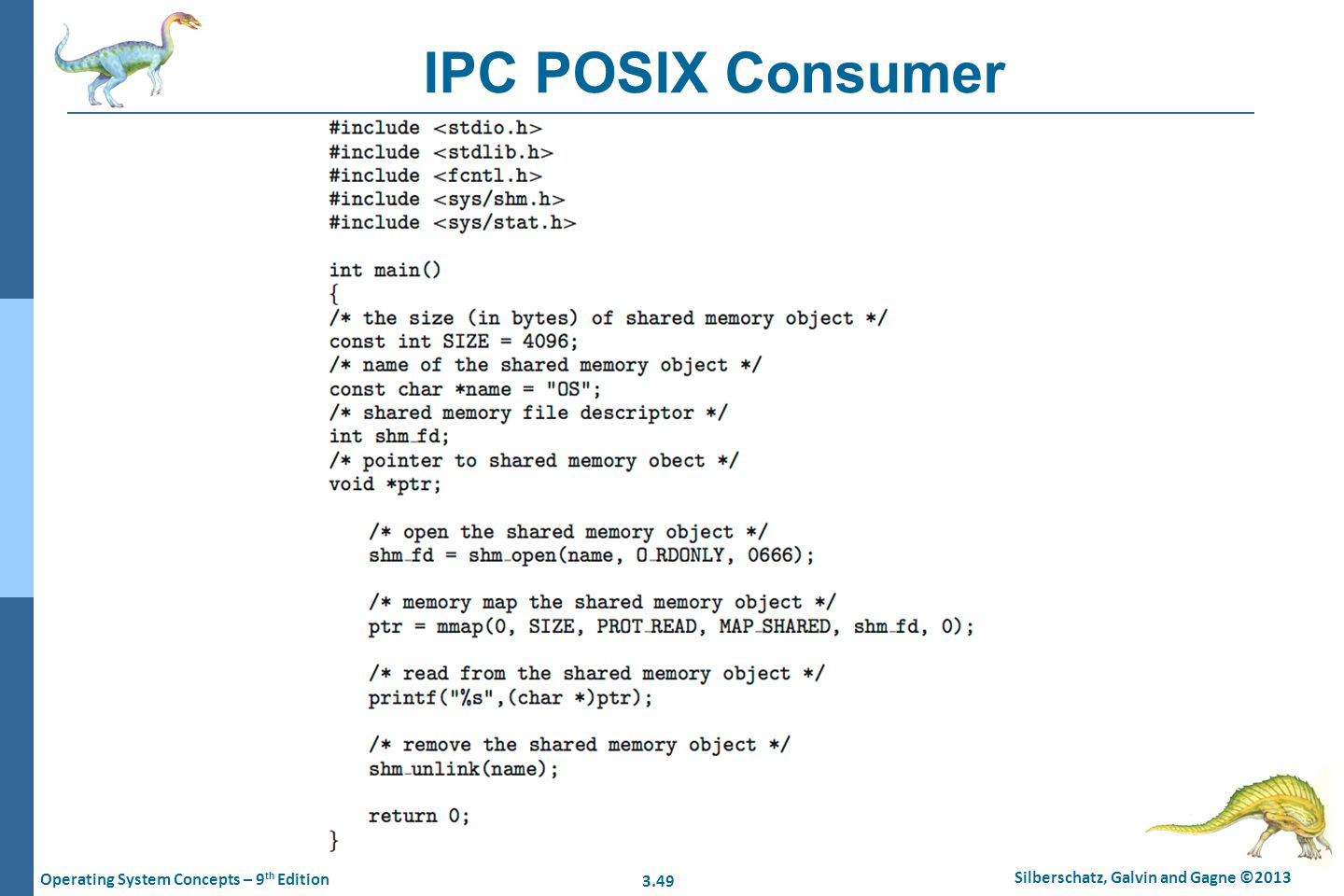 3.49 Silberschatz, Galvin and Gagne ©2013 Operating System Concepts – 9 th Edition IPC POSIX Consumer
