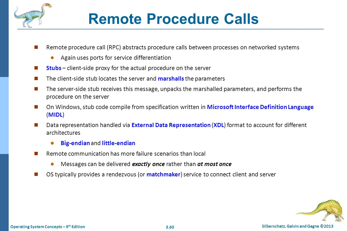 3.60 Silberschatz, Galvin and Gagne ©2013 Operating System Concepts – 9 th Edition Remote Procedure Calls n Remote procedure call (RPC) abstracts proc