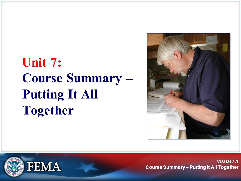 Visual 7.1 Course Summary – Putting It All Together Unit 7: Course Summary – Putting It All Together